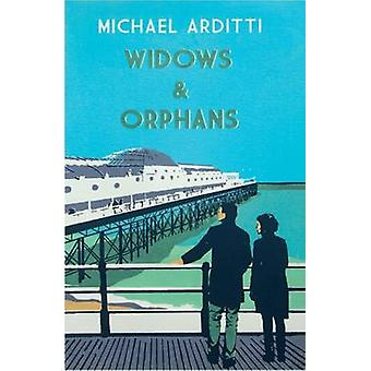 Widows and Orphans by Michael Arditti - 9781910050644 Book