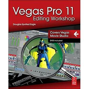 Vegas Pro 11 Editing Workshop by Douglas Spotted Eagle - 978024082369