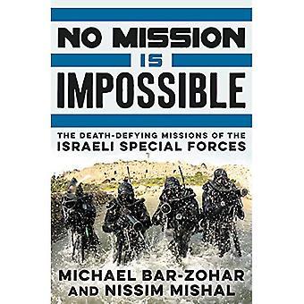 Geen missie Is niet mogelijk: De Death-Defying missies van de Israëlische speciale troepen