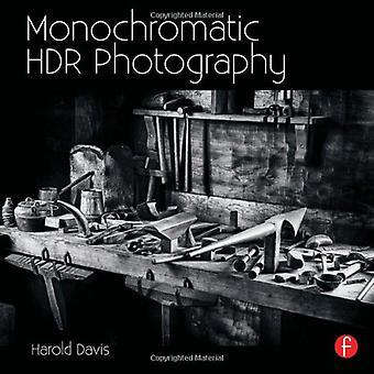 Monochromatisch HDR fotografie: Fotograferen en zwarte & White High Dynamic Range foto's bewerken