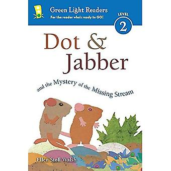 Dot & Jabber and the Mystery of the Missing Stream (Green Light Readers: Level 2)