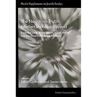 New York publiek intellectuelen en daarbuiten: verkennen van liberale humanisme, joodse identiteit en de Amerikaanse Protest traditie (sjofar supplementen in Joodse Studies)