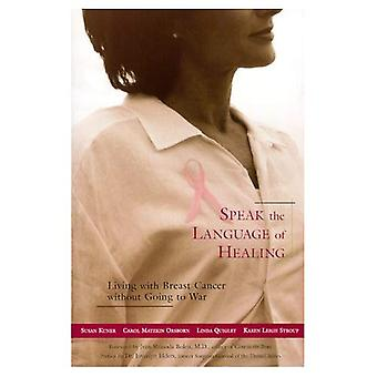 Speak the Language of Healing: Living with Breast Cancer without Going to War