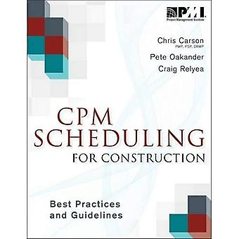 CPM Scheduling for Construction: Best Practices and Guidelines
