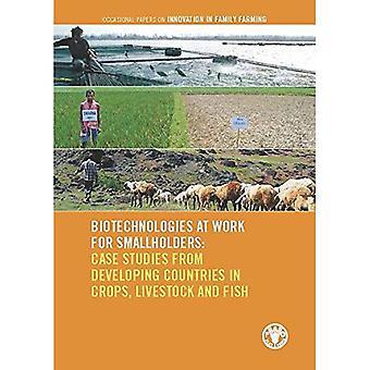 Bioteknik i arbetet för småbrukare: fallstudier från utvecklingsländerna i grödor, djur och fisk...