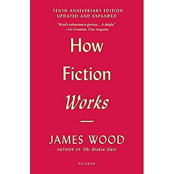 Hoe werkt de fictie (tiende Anniversary Edition): Bijgewerkt en uitgebreid