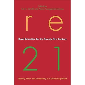 Educación rural para el siglo XXI lugar de identidad y la comunidad en un mundo globalizado a Schafft y Kai.
