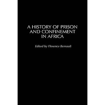History of Prison and Confinement in Africa by Hanzlick & Randy