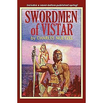 Swordmen of Vistar by Nuetzel & Charles