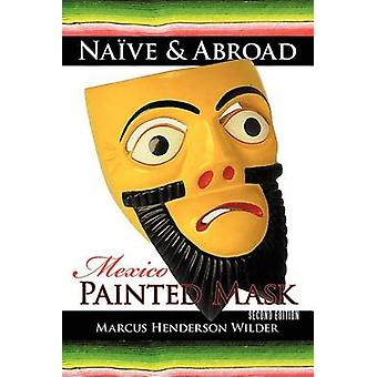 Nave  Abroad Mexico Painted Mask by Wilder & Marcus Henderson