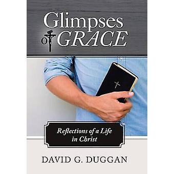 ・ダガン & デビッド・ G によってキリストの生活の恵みの反射を垣間見る。