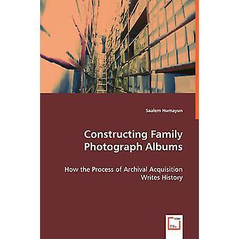 Constructing Family Photograph Albums by Humayun & Saalem
