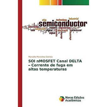 SOI nMOSFET Canal DELTA Corrente de Fuga Em Altas Vereinsmitgliedschaft von Marcelino Correia Marcello