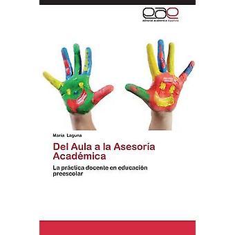 del Aula a la Asesoria Academica by Laguna Maria
