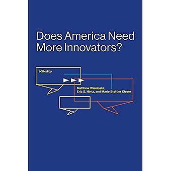 Brauchen Sie mehr Innovatoren für Amerika? (Lemelson Center for Studies in Erfindung und Innovation Serie)