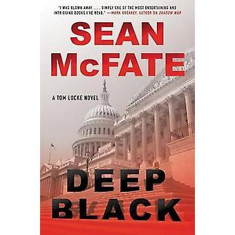 Deep Black - A Tom Locke Novel by Sean McFate - 9780062403735 Book