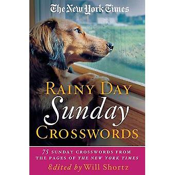 The New York Times Rainy Day Sunday Crosswords - 75 Sunday Puzzles fro