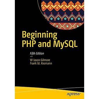 Beginning PHP and MySQL - From Novice to Professional by Beginning PHP