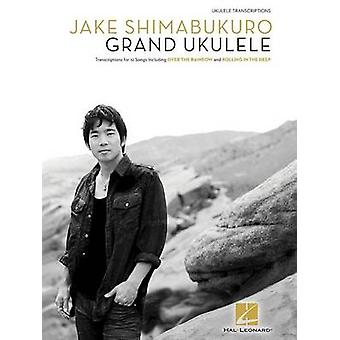Jake Shimabukuro - Grand Ukulele - 9781480342125 Book