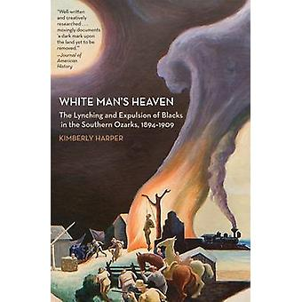 White Man's Heaven - The Lynching and Expulsion of Blacks in the South