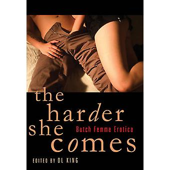 The Harder She Comes - Butch Femme Erotica by D. L. King - 97815734477
