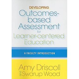 Developing Outcomes-Based Assessment for Learner-Centered Education -