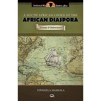 A South African Looks At The African Diaspora - Essays and Interviews