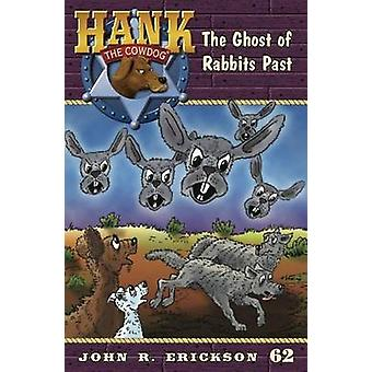 The Ghost of Rabbits Past by John R Erickson - Gerald L Holmes - 9781
