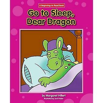 Go to Sleep - Dear Dragon by Margaret Hillert - 9781599537665 Book