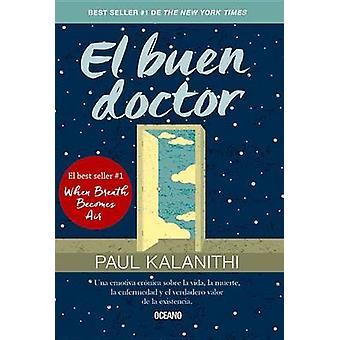 El Buen Doctor by Paul Kalanithi - 9786077358640 Book