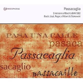 Johann Sebastian Bach - Passacaglia: 5 Versions of Bach's Bwv 582 [CD] USA import