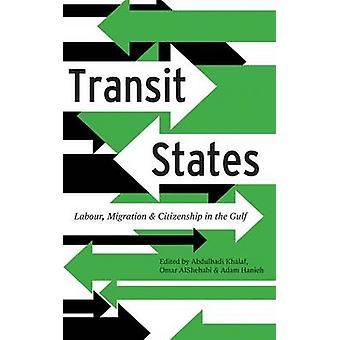 Transit stater - Labour - Migration och medborgarskap i viken av Abd