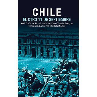 Chile - El Otro 11 De Septembre - Una Antologia Del Golpe De Estado En