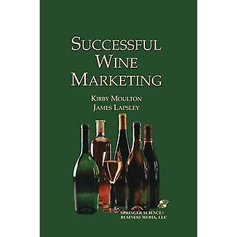Successful Wine Marketing by James T Lapsley & Kirby Moulton