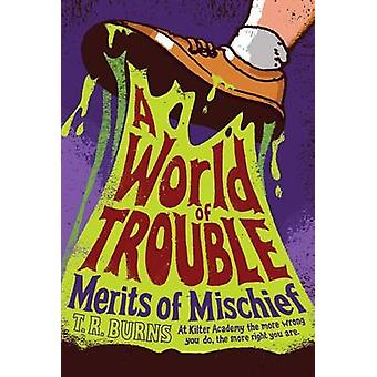 A World of Trouble by T R Burns - 9781442440333 Book