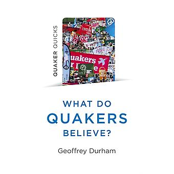 Quaker Quicks  What Do Quakers Believe by Geoffrey Durham