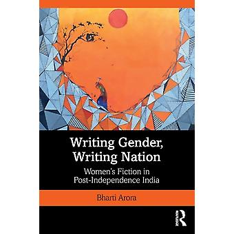 Writing Gender Writing Nation  Womens Fiction in PostIndependence India by Arora & Bharti