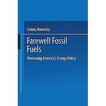 Afscheid van fossiele brandstoffen herziening Amerika S energiebeleid door Borowitz & Sidney