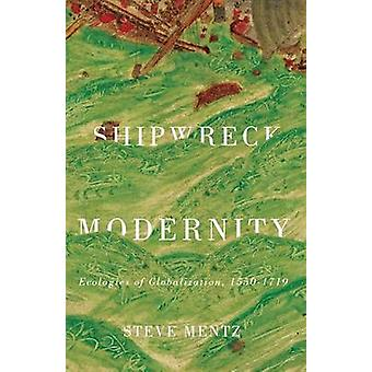 Shipwreck Modernity door Steve Mentz