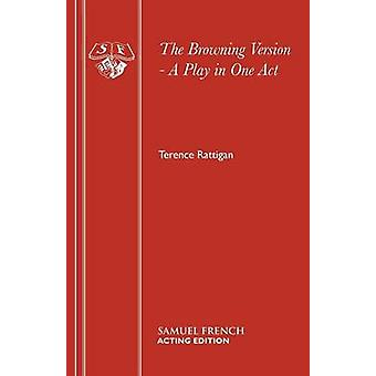 The Browning Version  A Play in One Act by Rattigan & Terence