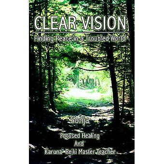 Clear Vision Finding Peace in a Troubled World by Sonja & The Author Author