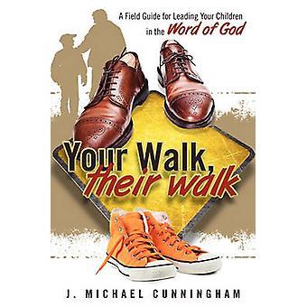 Your Walk Their Walk by Cunningham & J. Michael