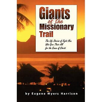 Giants of the Missionary Trail by Harrison & Eugene Myers