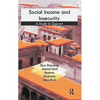Social Income and Insecurity  A Study in Gujarat by Standing & Guy