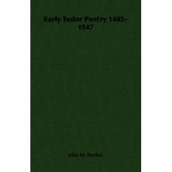 Early Tudor Poetry 14851547 by Berden & John M.
