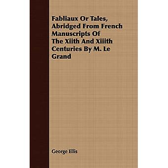 Fabliaux Or Tales Abridged From French Manuscripts Of The Xiith And Xiiith Centuries By M. Le Grand by Ellis & George