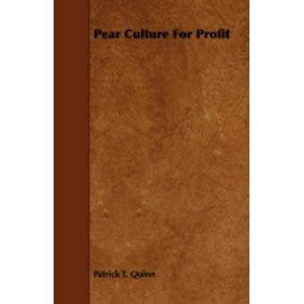 Pear Culture For Profit by Quinn & Patrick T.