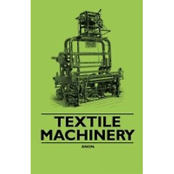 Textile Machinery by Anon.