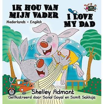 I Love My Dad Dutch English Bilingual Edition by Admont & Shelley