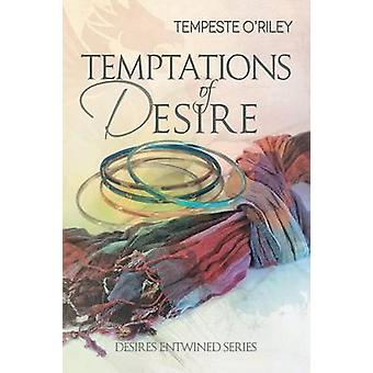 Temptations of Desire by ORiley & Tempeste